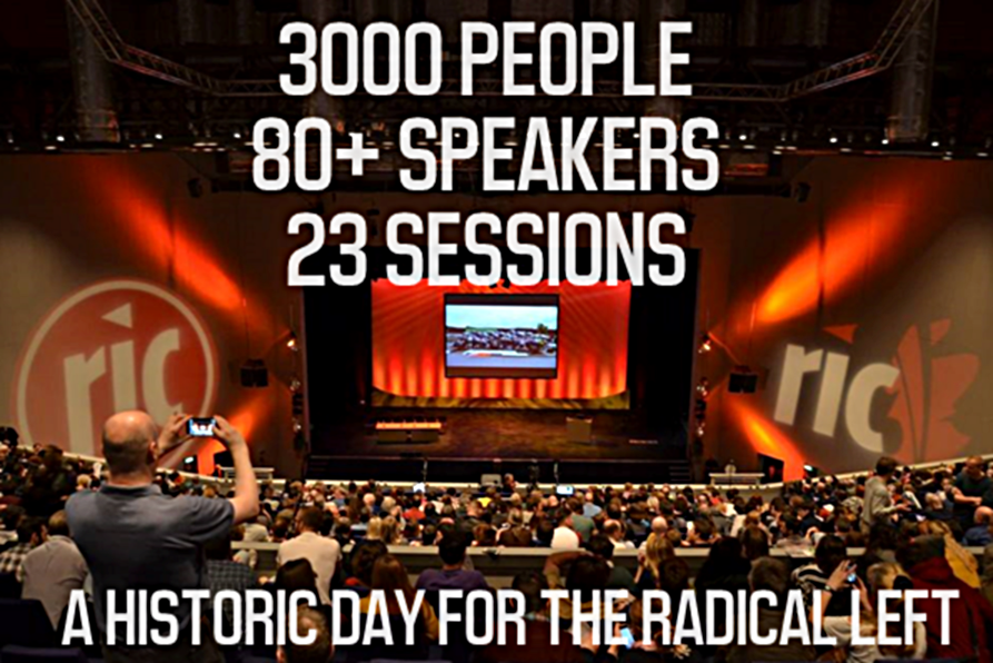 """3000 people. Over 80 speakers. 23 sessions. This has been a historic day for the radical left."""